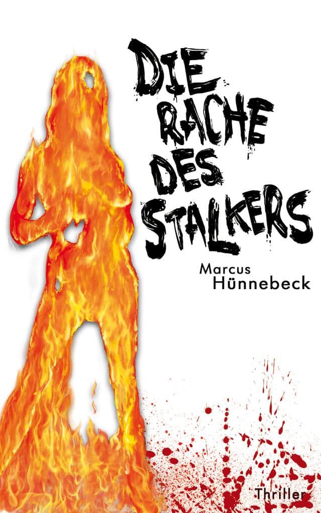 Die Rache des Stalkers - Hünnebeck - Thriller