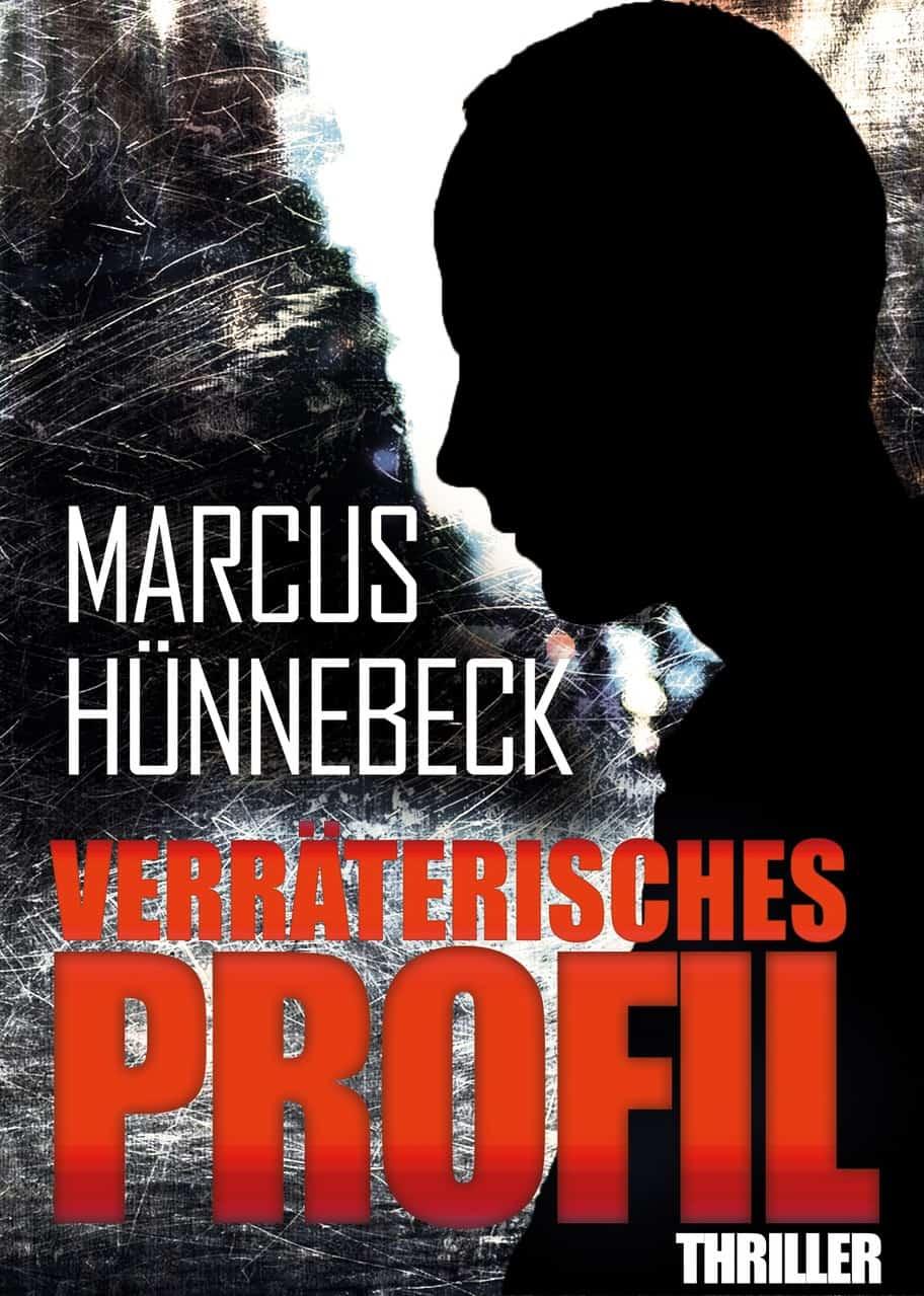 Verräterisches Profil - Hünnebeck - Thriller