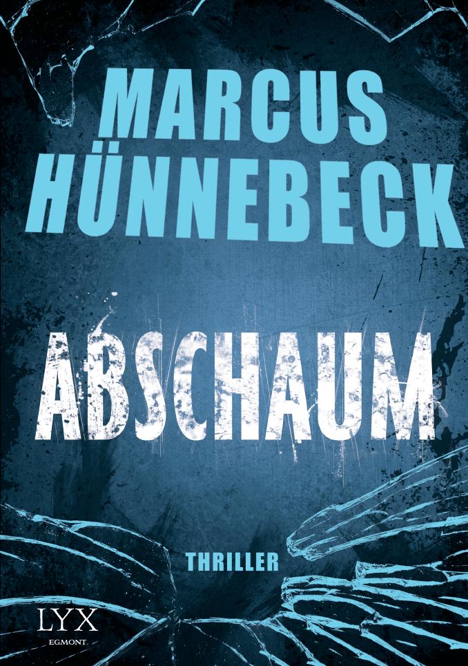 Abschaum - Marcus Huennebeck - Thriller