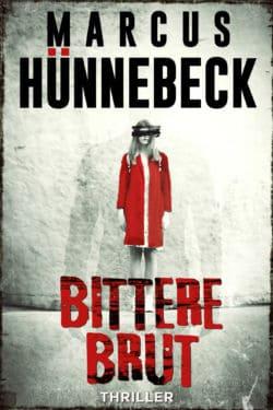 Bittere Brut - Marcus Hünnebeck - Thriller