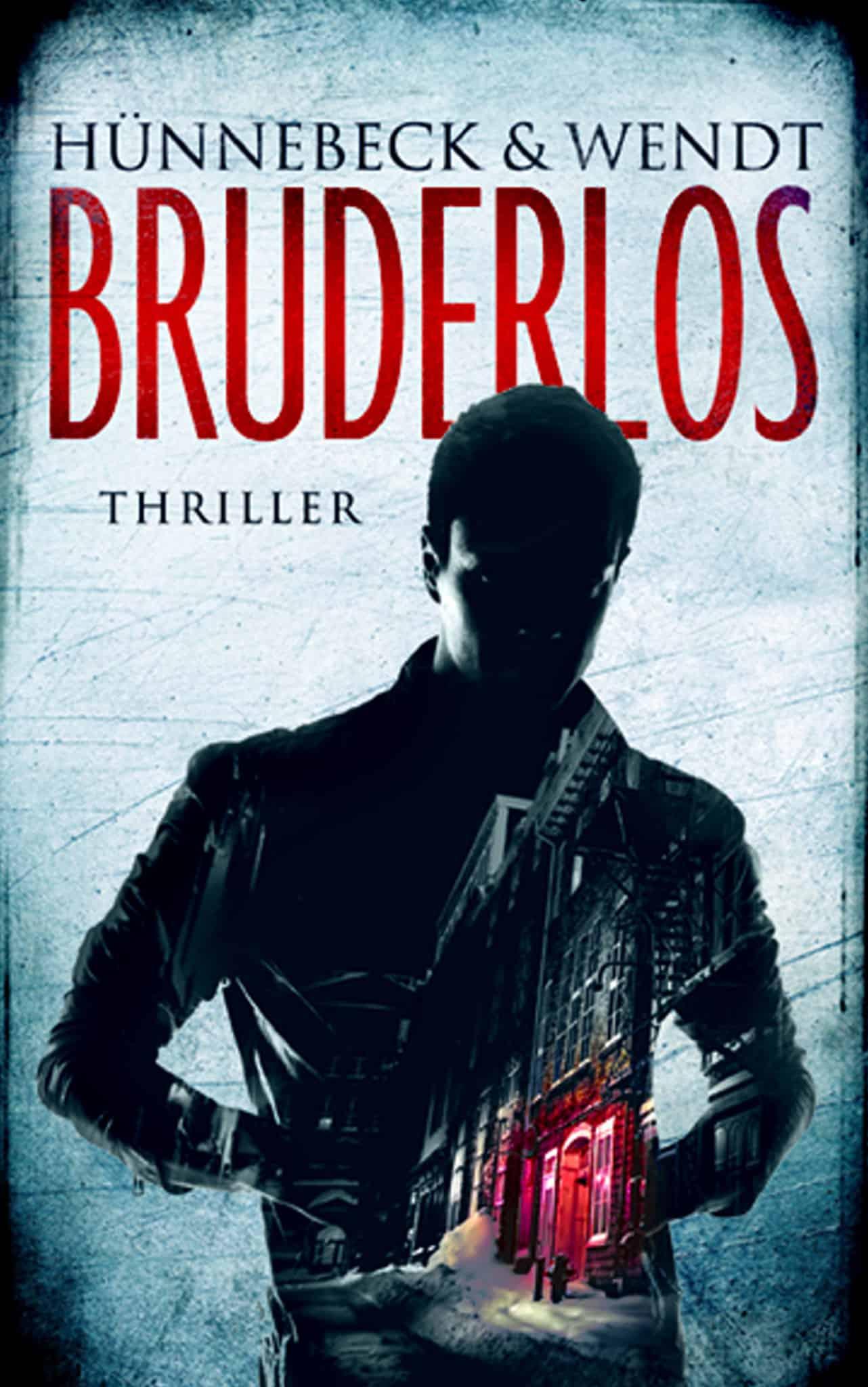 Bruderlos - Marcus Hünnebeck - Thriller