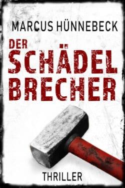 Der Schädelbrecher - Marcus Hünnebeck - Thriller