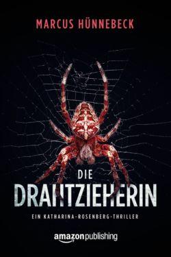 Die Drahtzieherin – Marcus Hünnebeck – Thriller