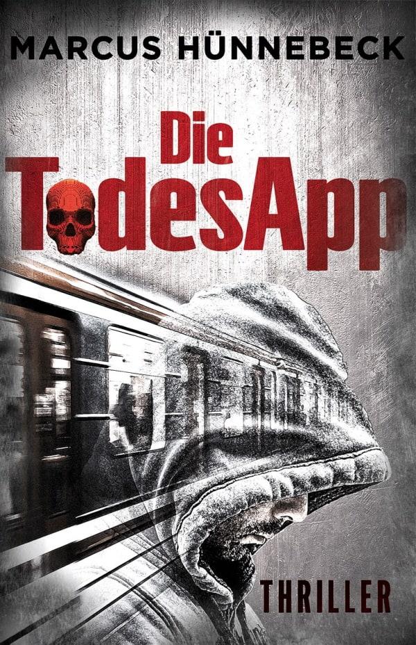 Die Todesapp - Marcus Hünnebeck - Thriller