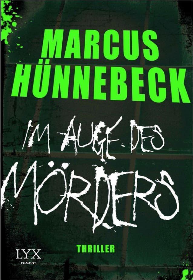 Im Auge des Mörders - Marcus Hünnebeck - Thriller