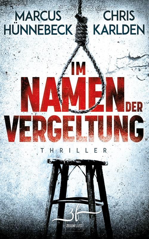 Im Namen der Vergeltung - Marcus Hünnebeck - Thriller