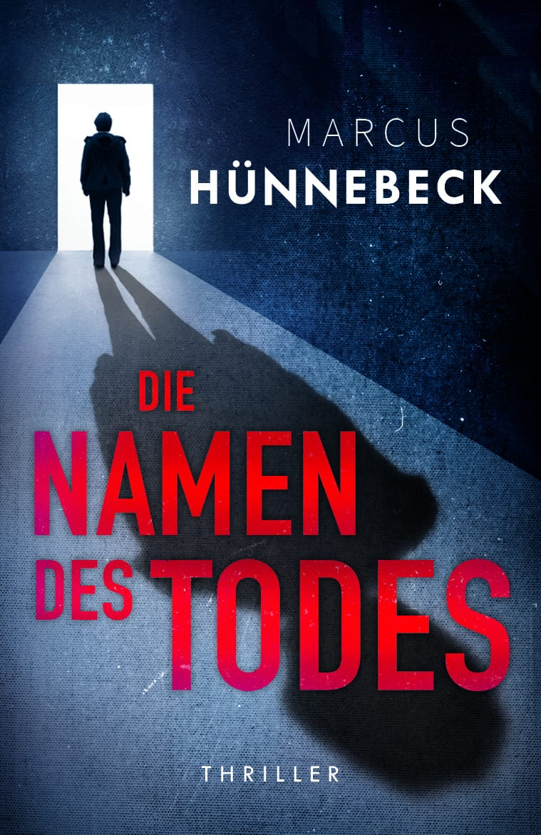 Im Namen des Todes - Marcus Hünnebeck - Thriller