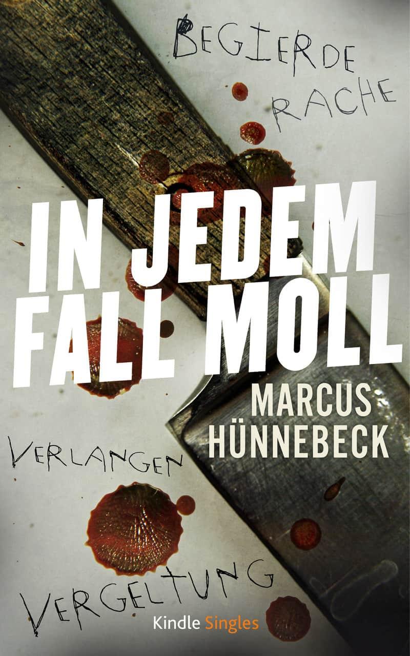 In jedem Fall Moll - Marcus Hünnebeck - Kurzgeschichte