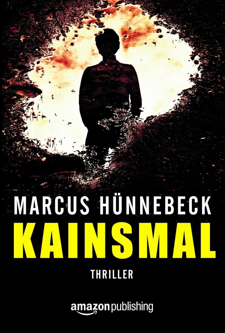 Kainsmal - Marcus Hünnebeck - Thriller