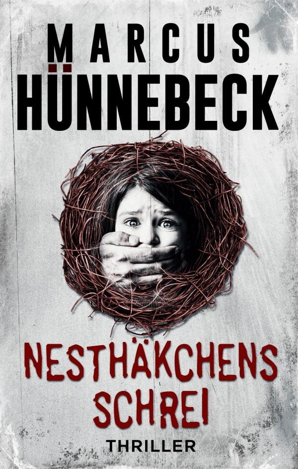 Nesthäkchens Schrei - Marcus Hünnebeck - Thriller