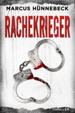 Rachekrieger - Marcus Hünnebeck - Thriller