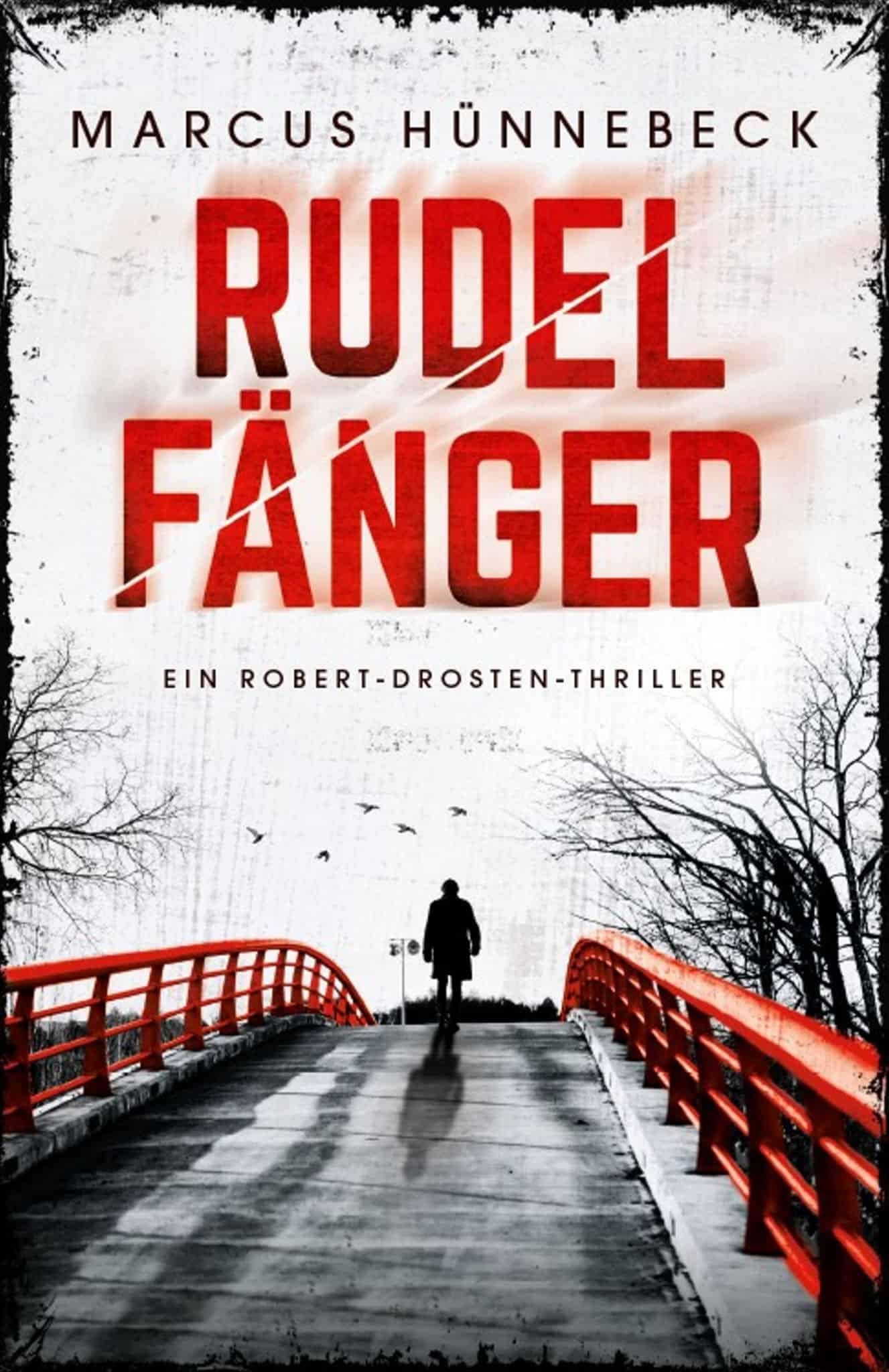 Rudelfänger - Marcus Hünnebeck - Thriller