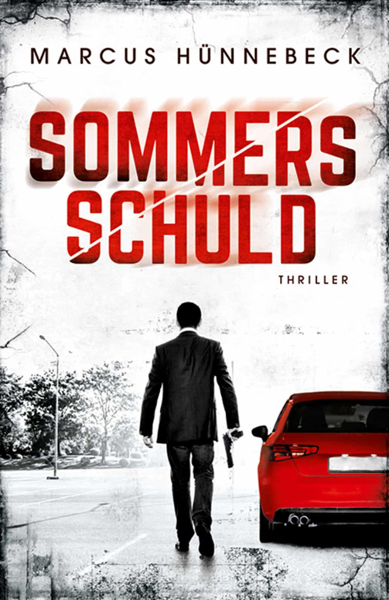 Sommers Schuld - Marcus Hünnebeck - Thriller