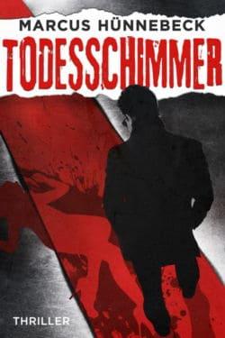 Todesschimmer - Marcus Hünnebeck - Thriller