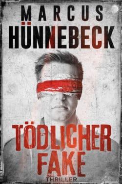 Tödlicher Fake - Marcus Hünnebeck - Thriller