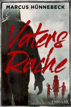 Vaters Rache - Marcus Hünnebeck - Thriller