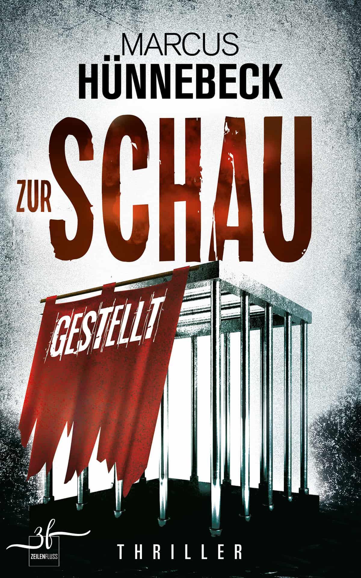 Zur Schau gestellt - Thriller - Marcus Hünnebeck